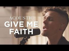 """Song Title: (4) """"Give Me Faith."""" (Acoustic).  Music Artist/Group/Band: Elevation Worship. Genre: Christian Contemporary/Praise/Worship. ~ via YouTube."""