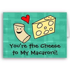 You're the Cheese to my Macaroni, Cute Valentine Greeting Cards for Kids or Grown-Ups