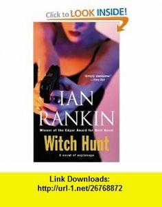 Witch Hunt (9780316010382) Ian Rankin , ISBN-10: 0316010383  , ISBN-13: 978-0316010382 ,  , tutorials , pdf , ebook , torrent , downloads , rapidshare , filesonic , hotfile , megaupload , fileserve