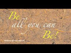 Be All that You Can Be! #90InspirationalSeconds www.meditationsimple.com