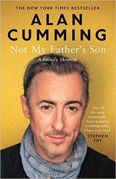 Not My Father's Son: A Family Memoir eBook: Alan Cumming: Amazon.co.uk: Kindle Store