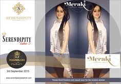 Meraki is about lifestyle a fusion of style form and function. Serendipity Take5 presents Meraki offering Silhouettes, Teamed with eclectic play for colour and print finished of with beautiful embellished details.. at DLF Magnolias Club on 3rd September 2015