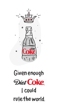 Never underestimate a woman fueled by Diet Coke. Never underestimate a woman nourished by Diet Coke. Pepsi, Coca Cola, Coke Drink, Words Quotes, Sayings, Caffeine Addiction, Diet Inspiration, Diet Humor, Diet Coke