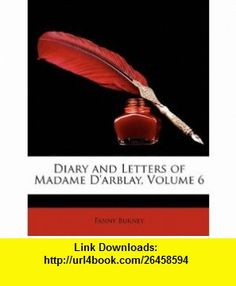 Diary and Letters of Madame Darblay, Volume 6 (9781146896962) Fanny Burney , ISBN-10: 1146896964  , ISBN-13: 978-1146896962 ,  , tutorials , pdf , ebook , torrent , downloads , rapidshare , filesonic , hotfile , megaupload , fileserve