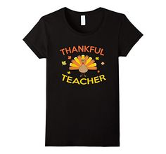 Amazon.com: Thankful Teacher Thanksgiving Tshirt: Clothing Thankful Grateful and Blessed to Teach Tee Turkey Gobble Cute Quote Holiday Love T-Shirt Great Gift Idea