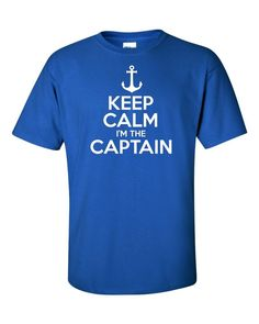 33c76868 Details about KEEP CALM I'M THE CAPTAIN funny mens t shirt man gift motor  boat sailing sea