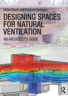 Herunterladen oder Online Lesen Designing Spaces for Natural Ventilation Kostenlos Buch PDF/ePub - Ulrike Passe & Francine Battaglia, Buildings can breathe naturally, without the use of mechanical systems, if you design the spaces properly. System Architecture, Unique Architecture, Sustainable Architecture, Sustainable Building Design, Visualization Tools, Estilo Tropical, Thermal Comfort, Fluid Dynamics, Modern Tiny House