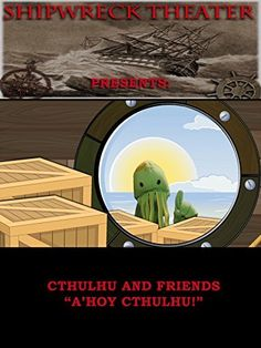 Shipwreck Theater Presents: Cthulhu and Friends (Episode 01) Amazon Instant Video ~ Unavailable, https://www.amazon.com/dp/B01BD9NY4A/ref=cm_sw_r_pi_dp_fO0txb689QCV1