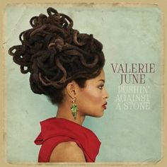 Pushin' Against A Stone: Valerie June: Music  Waiting for this one.....