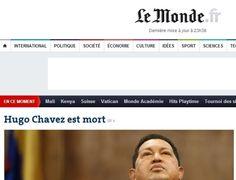 """O jornal francês """"Le Monde"""" destaca em seu website a notícia da morte do presidente venezuelano, Hugo Chávez, 58, nesta terça-feira, vítima de um câncer na região pélvica, com o qual convivia há cerca de um ano e meio. O texto fala que o exército foi acionado para """"garantir a paz"""" no país"""
