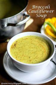 Grain Crazy: Broccoli Cauliflower Soup with turmeric (dairy and gluten free)