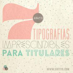 7 TIPOGRAFÍAS IMPRESCINDIBLES Y GRATUITAS PARA TITULARES (Y NO SON MANUSCRITAS!)