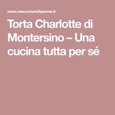 Torta Charlotte di Montersino – Una cucina tutta per sé