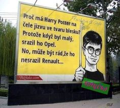Why does Harry Potter have a lightning scar on his fronthead? Because when he was a small boy he was hit by Opel car. Well, he may be glad he did not jerk Renault with its famous sign . Flirting Tips For Guys, Flirting Quotes For Her, Flirting Memes, Good Jokes, Funny Jokes, Hilarious, Harry Potter Quotes, Harry Potter Gifts, Lightning Scar