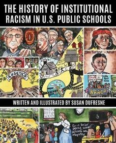 Encore -- The history of institutional racism in U. public schools / written and illustrated by Susan Dufresne. Ec School, Who Is A Teacher, Restorative Justice, Teacher Association, Teachers College, Teaching Profession, Project Based Learning, Book Format, Public School