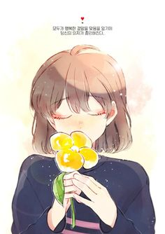 Frisk: Knowing everyone will be happy fill you with determination (I think that's what it says it korean)