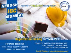 Safety Professionals are in demand, because Middle East countries require more candidates compared to last year. So we give you the chance to study NEBOSH IGC Course in Mumbai and improve your career growth. So Hurry and Register on or before 30th March, 2015    NIST INSTITUTE PRIVATE LIMITED, No. 30, 5th Floor, Bhavani Building, Andheri-Ghatkoper Link road, Opp to Solidaire park, Chakala, Andheri East, Mumbai - 400 099 Tele: +91 22 28320797 / 28320798 / 28320788 Mobile: +91 9969655599