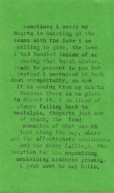 I just want to say hello. I love the imperfections in this quote, it makes it all the more special.