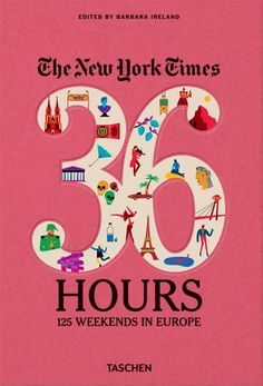 The N.Y. Times, 36 Hours: Europe