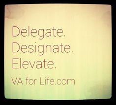 Delegate. Designate. Elevate. #virtualassistantservices #virtualassistantquotes #virtualassistants #virtualassistant