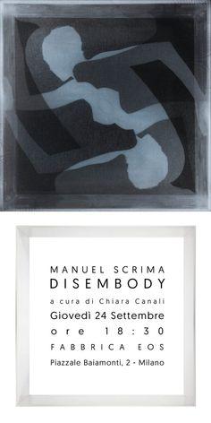 Manuel Scrima: Disembody - Fabbrica Eos - Milano - dal 24/09 al 22/10/2020 - ARTDIRECTORY Robert Motherwell, Man Ray, Eos, Street Art, Movie Posters, Movies, Art, Films, Film Poster