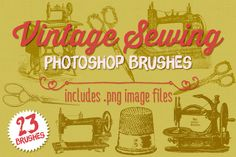 Vintage Sewing Photoshop Brushes by Clikchic Designs on Creative Market