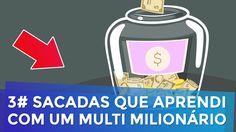 EMPREENDEDORISMO: 3 SACADAS QUE APRENDI COM UM MULTI MILIONÁRIO | PARTE ...