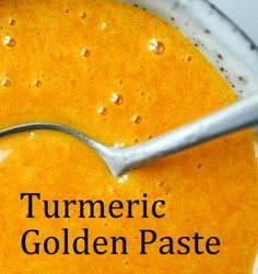 How To Make {& Use} Highly Bioavailable Turmeric Golden Paste