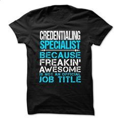 CREDENTIALING SPECIALIST - Freaking awesome - #raglan tee #hoodie freebook. GET YOURS => https://www.sunfrog.com/No-Category/CREDENTIALING-SPECIALIST--Freaking-awesome.html?68278