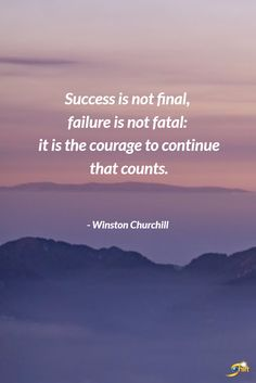 """Success is not final, failure is not fatal: it is the courage to continue that counts."" - Winston Churchill #QOTD #inspiration #InspirationalQuotes #motivationalquotes http://theshiftnetwork.com/?utm_source=pinterest&utm_medium=social&utm_campaign=quote"