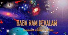 Blog de un Yogui: El poder del Mantra Baba nam Kevalam