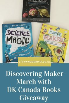 Discovering Maker March with DK Canada Books ~ CAN - Ottawa Mommy Club : Ottawa Mommy Club Maker Labs, March Book, Cool Science Experiments, Travel Oklahoma, Craft Materials, Book Gifts, Ottawa, Fun Learning, Book Review