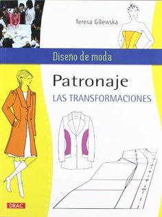 Patronaje. Las transformaciones / Pattern. The transformations (Diseño De Moda / Fashion Design) (Spanish Edition)