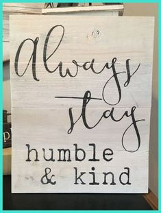 Always stay humble stay humble and kind reclaimed wood sign chic bedroom rustic sign neutral wall decor wood sign pallet sign Reclaimed Wood Signs, Rustic Signs, Country Wood Signs, Wooden Pallet Signs, Rustic Wood Decor, Rustic Cafe, Rustic Restaurant, Rustic Bench, Rustic Wall Art