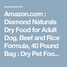Amazon.com : Diamond Naturals Dry Food for Adult Dog, Beef and Rice Formula, 40 Pound Bag : Dry Pet Food : Pet Supplies