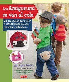 Los Amigurumi se van al Cole: 30 Proyectos para por anapaulaoli