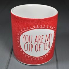 You Are My Cup Of Tea Valentine's Day Mug