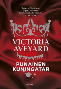 Punainen kuningatar(Hopea, #1) - Victoria Aveyard :: Julkaistu heinäkuu 18, 2016 #fantasia #dystopia #nuoret