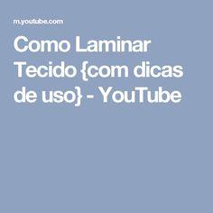 Como Laminar Tecido {com dicas de uso} - YouTube
