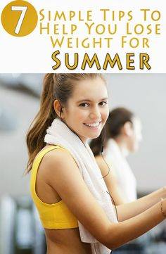 7 Simple Tips To Help You Lose Weight For The Summer | Healthamania