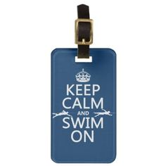 Keep Calm and Swim On (in any color) Bag Tags