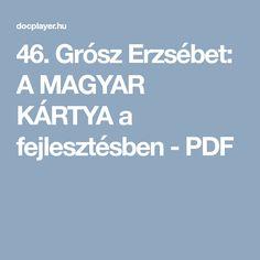 46. Grósz Erzsébet: A MAGYAR KÁRTYA a fejlesztésben - PDF