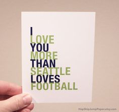 """Love - Seattle Seahawks """"I love you more than Seattle loves football"""" Seattle Football, Football Love, Football Cards, Seattle Seahawks, Football Stuff, Seahawks Fans, Seahawks Football, My Funny Valentine, Seattle Pride"""