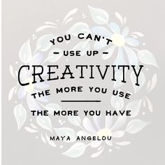 You Can't Use Up Creativity. - Maya Angelou Creativity is an ocean of countless ideas & unbound imagination. Morning Motivation, Monday Motivation, Bullet Journal Quotes, Mobile App Development Companies, Expressive Art, Learning To Write, Maya Angelou, Daily Affirmations, Learn To Paint