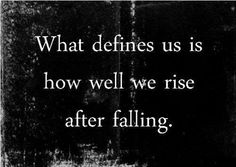 What defines us is how well we rise after falling. #empowering #women #lifestyle #coach
