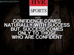 """Hvr_sports of day """"Confidence comes naturally with success but success comes only to those who are confident"""""""