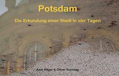 Potsdam. Die Erkundung einer Stadt in vier Tagen von Oliv... https://www.amazon.de/dp/3883721271/ref=cm_sw_r_pi_dp_Hr3KxbPW5V44K