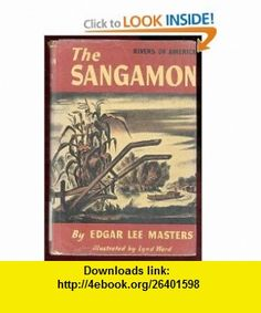 The Sangamon, (The Rivers of America) Edgar Lee Masters ,   ,  , ASIN: B0007DNB6K , tutorials , pdf , ebook , torrent , downloads , rapidshare , filesonic , hotfile , megaupload , fileserve