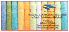 Peaches Inc Provide high quality Bath & Face Towels to customer .. For More Info Call: 647-549-1971 Visit: peachesinc.com