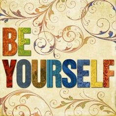 Be yourself quote via www.Facebook.com/BeYourself09